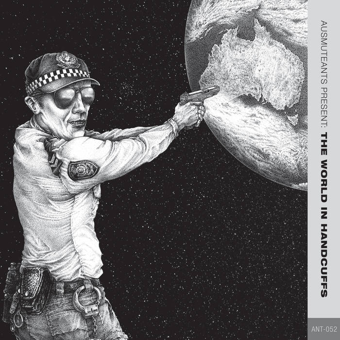 Ausmuteants - Ausmuteants Present: The World In Handcuffs LP