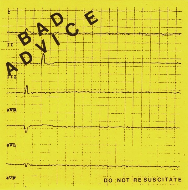 Bad Advice ‎– Do Not Resuscitate