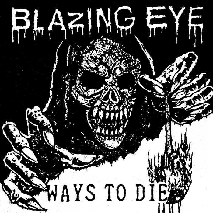 Blazing Eye ‎– Ways To Die E.P.