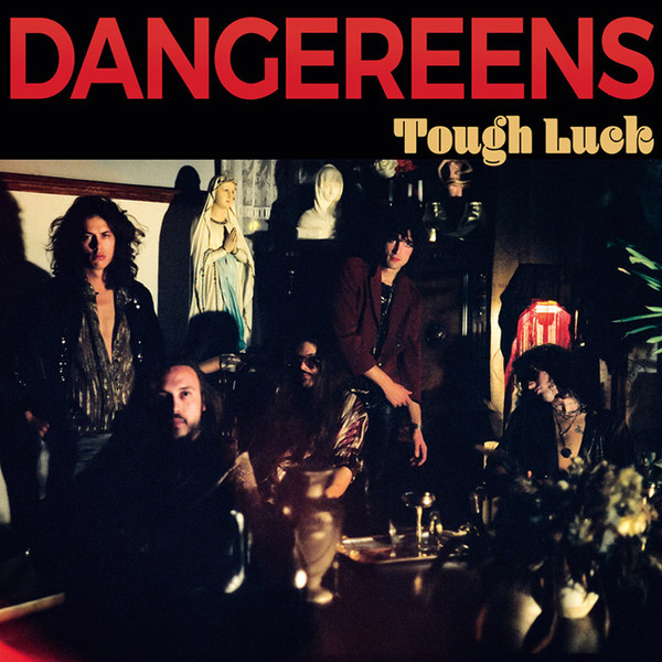 Dangereens ‎– Tough Luck