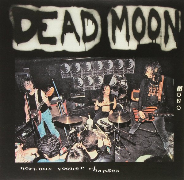 "Dead Moon - ""Nervous Sooner Changes"" LP"