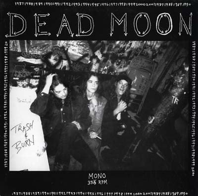 "Dead Moon - ""Trash & Burn"" LP"