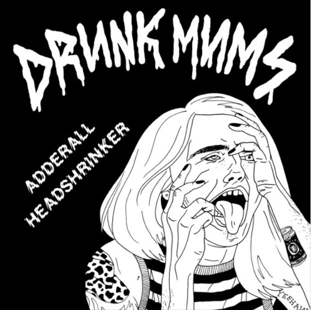 DRUNK MUMS - Adderall / Headshrinker - 7""