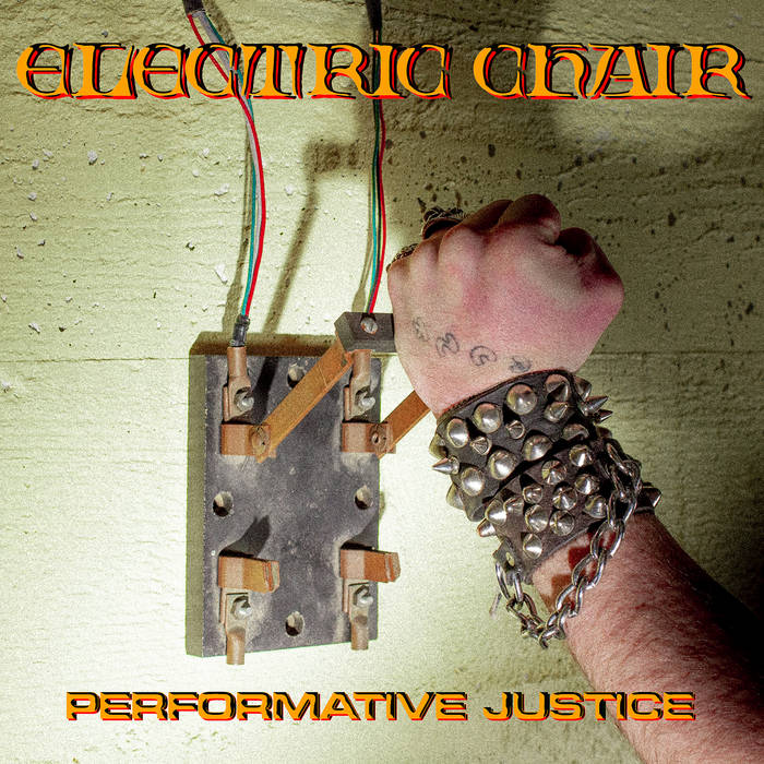 ELECTRIC CHAIR - Performative Justice 7""