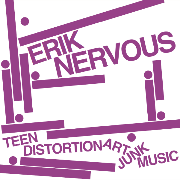 "Erik Nervous ""Teen Distortion Art Junk Music"" 7"""