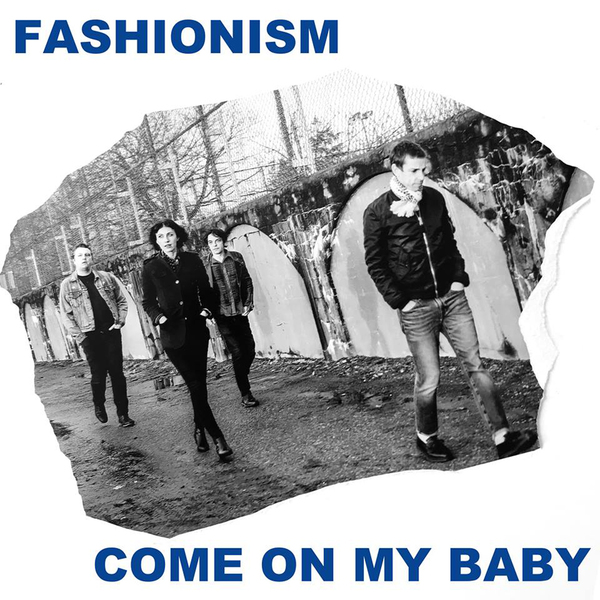 "Fashionism - Come On My Baby 7"" - Click Image to Close"