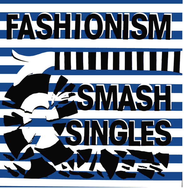 Fashionism - Smash Singles LP