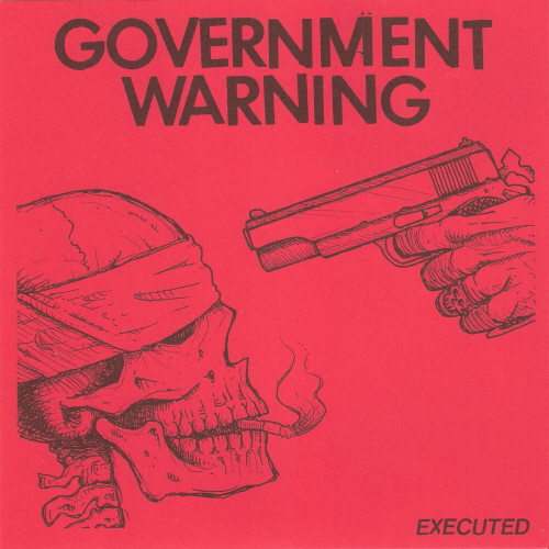 Government Warning ‎– Executed