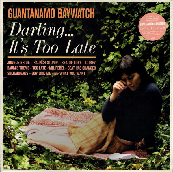 Guantanamo Baywatch ‎– Darling... It's Too Late LP