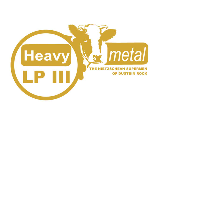 Heavy Metal ‎– The Nietzschean Supermen Of Dustbin Rock LP