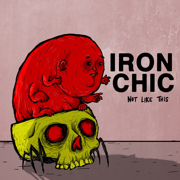 Iron Chic ‎– Not Like This LP