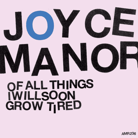 "JOYCE MANOR - ""Of All Things I Will Soon Grow Tired"" LP"