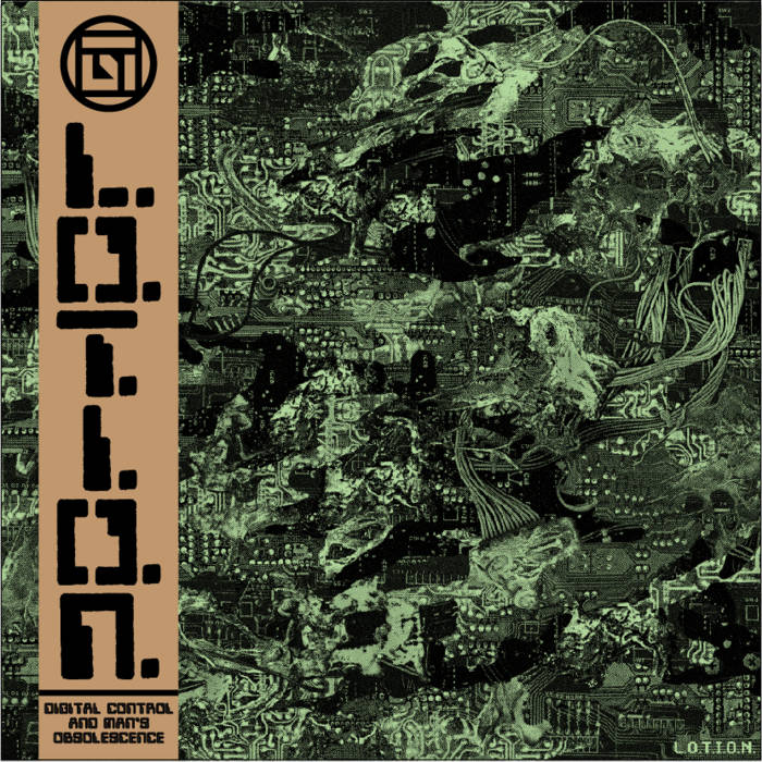 L.O.T.I.O.N. - Digital Control And Man's Obsolescence LP