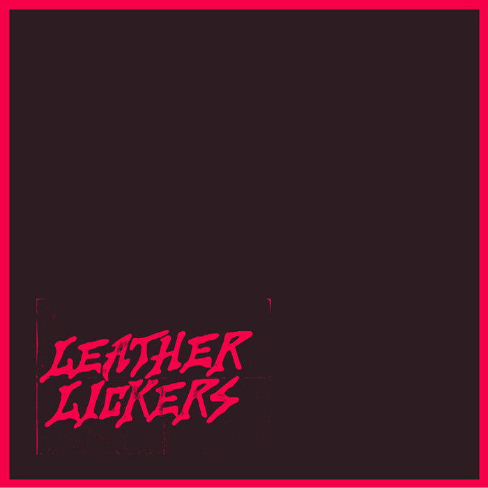 Leather Lickers - s/t EP