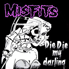 Misfits - Die Die My Darling LP