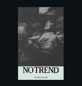 No Trend- You Deserve Your Life LP