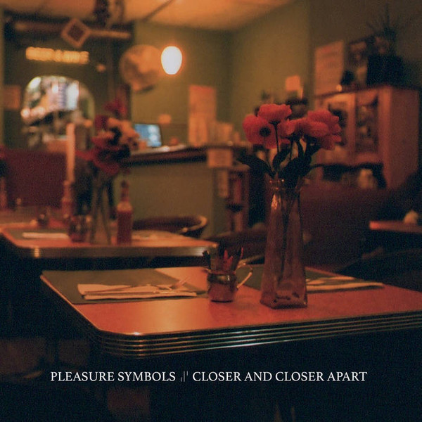 Pleasure Symbols ‎– Closer And Closer Apart LP