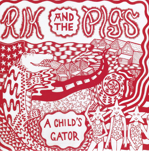 RIK & THE PIGS- A Child's Gator LP