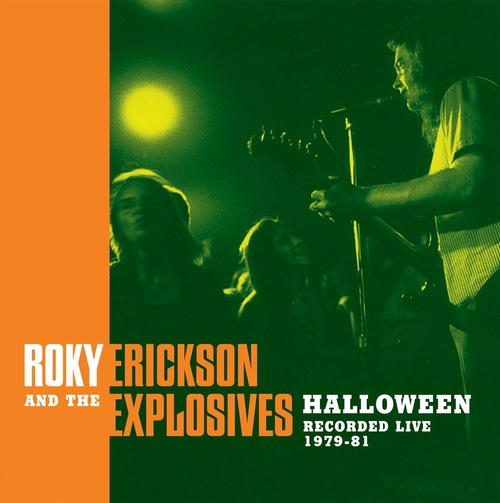 ROKY ERICKSON AND THE EXPLOSIVES - HALLOWEEN: RECORDED LIVE 1979
