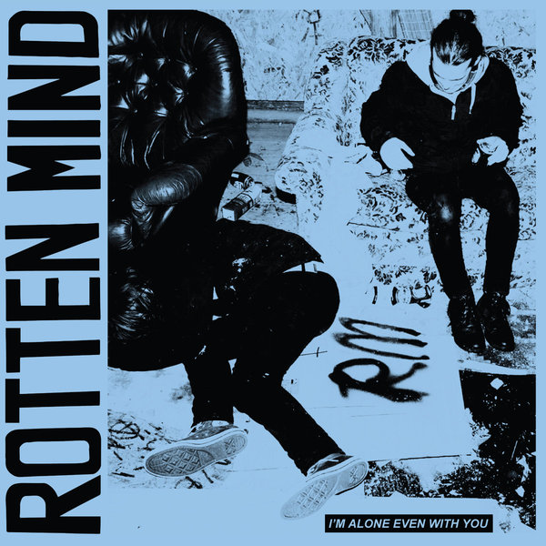 Rotten Mind - I'm Alone Even With You Lp