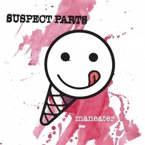 "Suspect Parts ‎– Maneater / She Cracked 7"" - Click Image to Close"