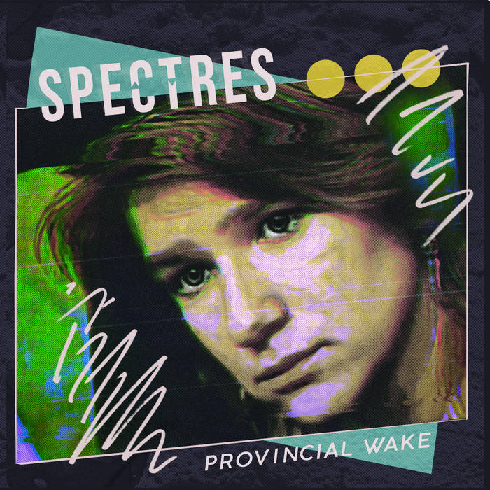 SPECTRES – PROVINCIAL WAKE 7''