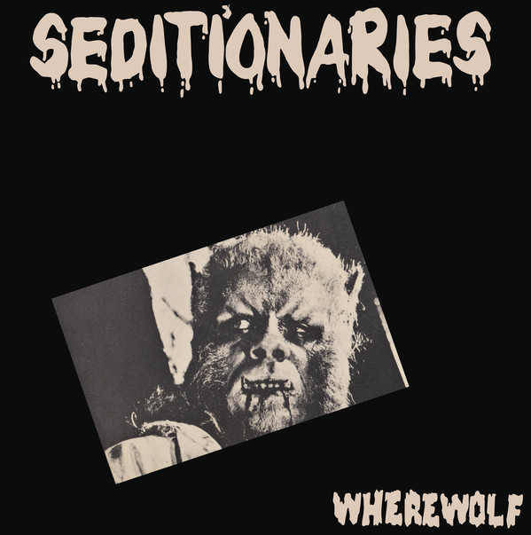 Seditionaries ‎– Wherewolf 7""