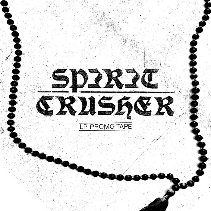 Spirit Crusher - LP Promo Tape