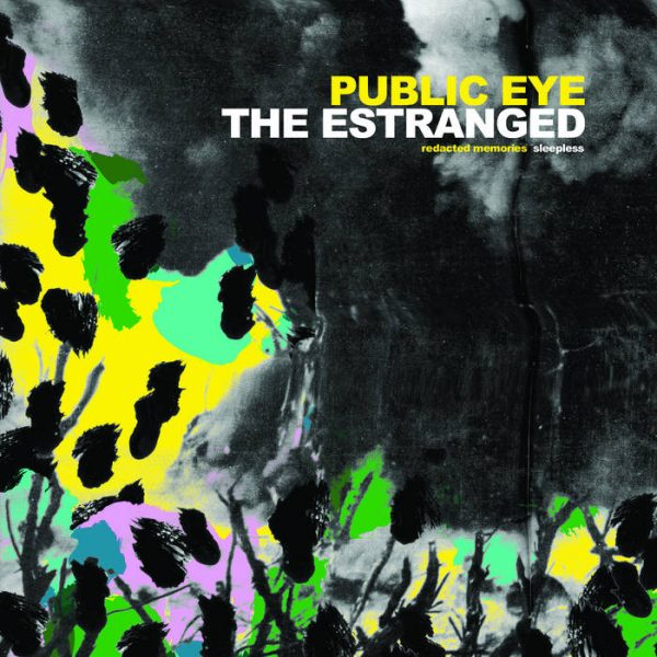 THE ESTRANGED / PUBLIC EYE – SPLIT 7""