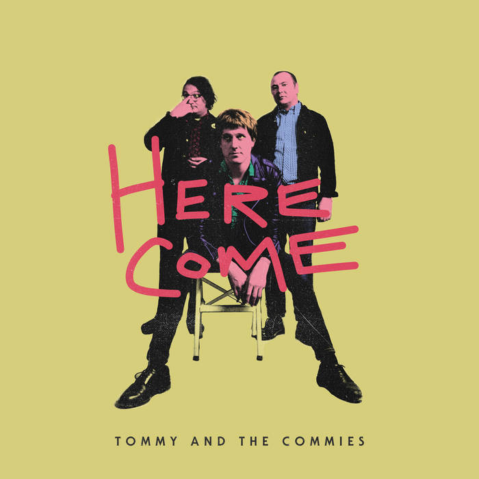 TOMMY AND THE COMMIES - Here Come​.​.​.​ LP
