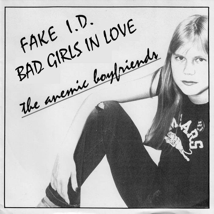The Anemic Boyfriends ‎– Fake I.D. / Bad Girls In Love