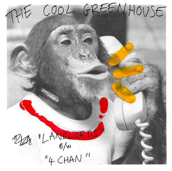 The Cool Greenhouse - Landlords/ 4Chan 7""
