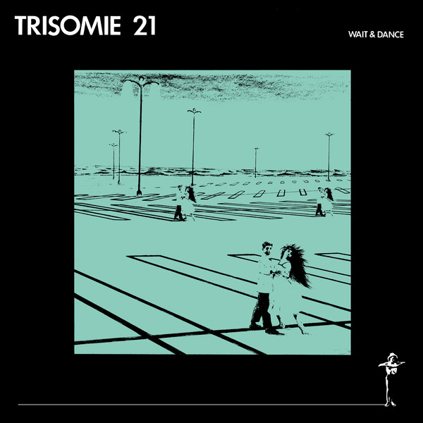 Trisomie 21 – Wait and Dance LP