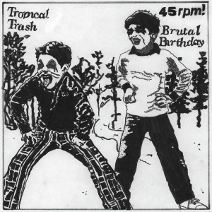 Tropical Trash / Brutal Birthday split 7″