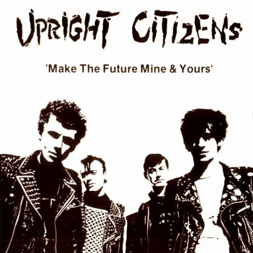 Upright Citizens – Make The Future Mine And Yours LP