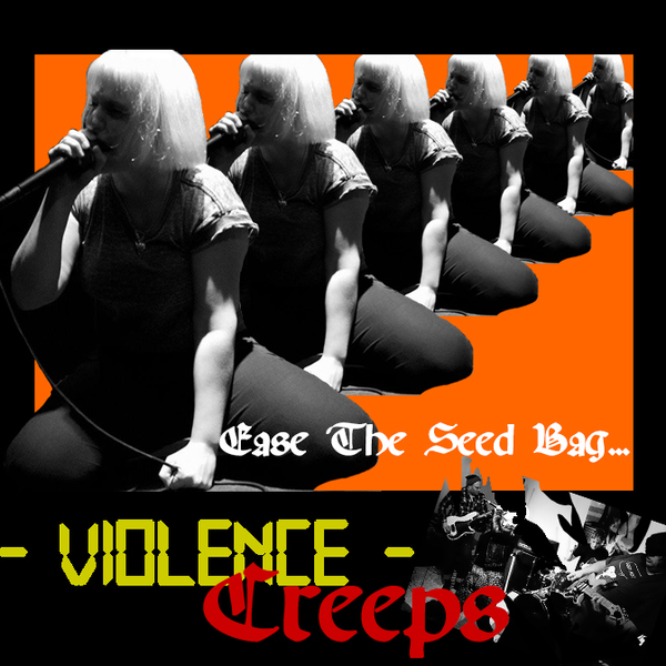 "Violence Creeps - Ease The Seed Bag 7"" EP"