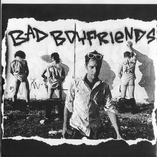 BAD BOYFRIENDS - Bad Boyfriends 7""