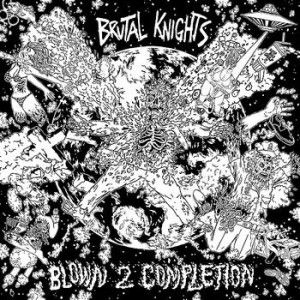 BRUTAL KNIGHTS - Blown 2 Completion LP