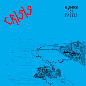 CRISIS – Hymns of Faith – LP
