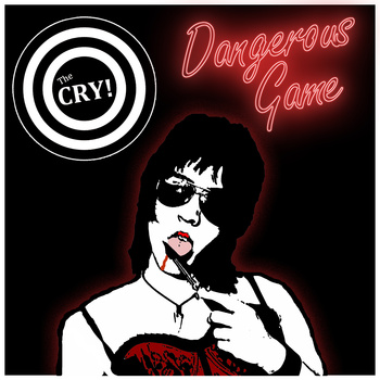 THE CRY! – DANGEROUS GAME LP