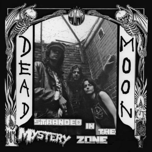 "DEAD MOON - ""Stranded In The Mystery Zone"" LP"