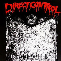 "Direct Control - ""Farewell"" LP"