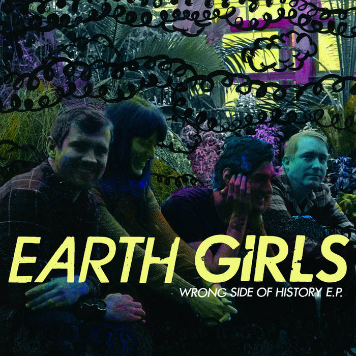 Earth Girls - Wrong Side Of History EP