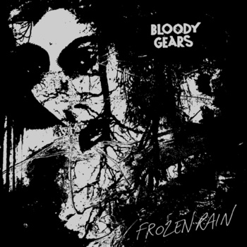 "BLOODY GEARS ""Frozen Rain"" 7"" - Click Image to Close"
