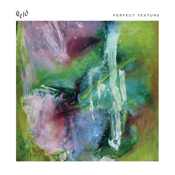 GELD - Perfect Texture LP