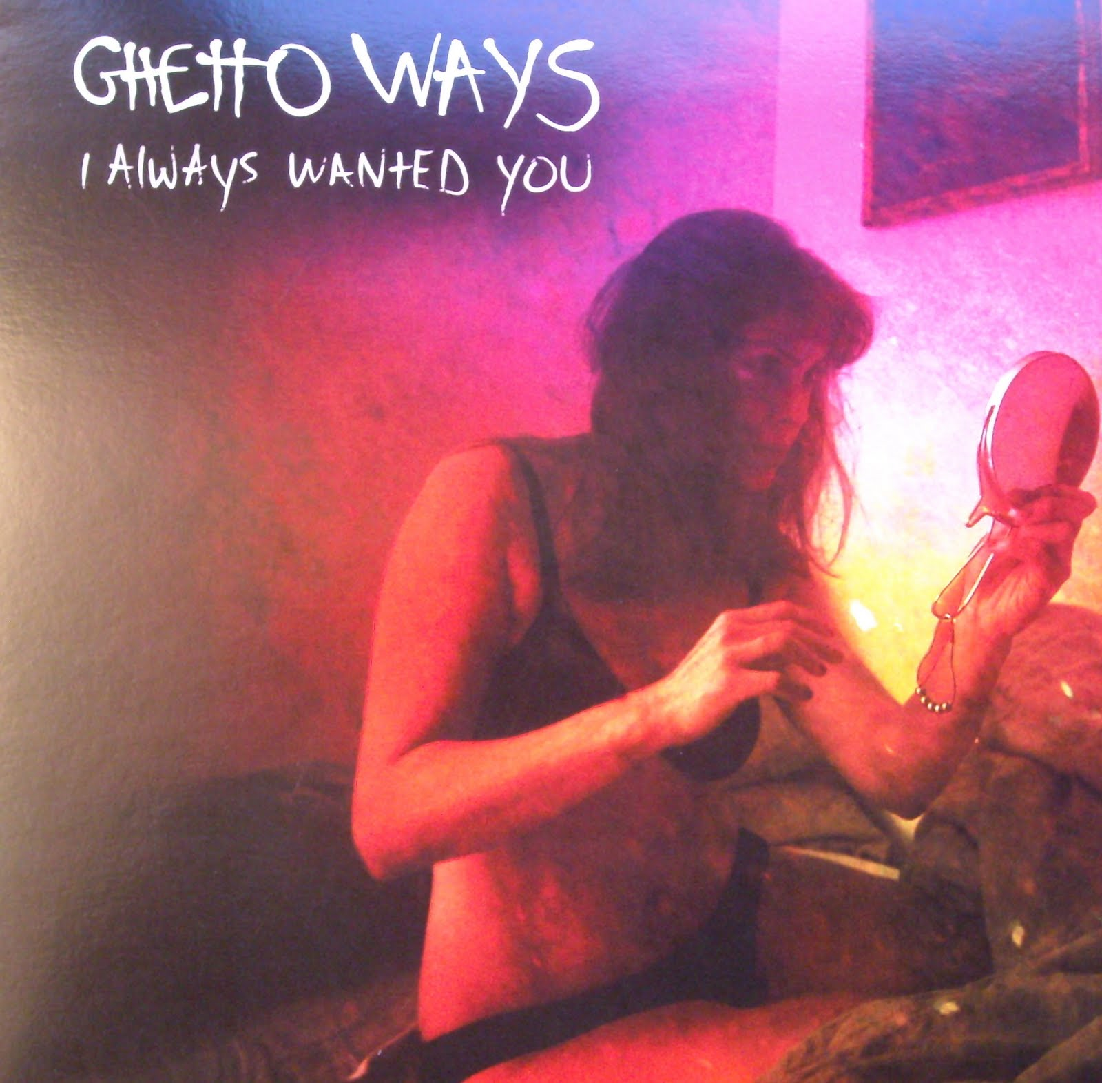 GHETTO WAYS - I Always Wanted You LP