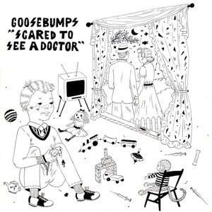 Goosebumps - Scared To See A Doctor 7""