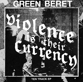 Green Beret - Violence Is Their Currency 12""