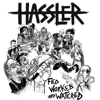 HASSLER - fed, worked, and watered LP