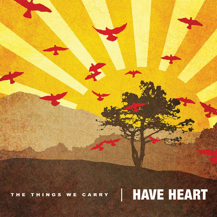 Have Heart - 'The Things We Carry' LP